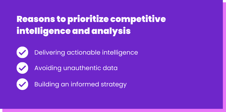 Reasons to prioritize competitive intelligence and analysis