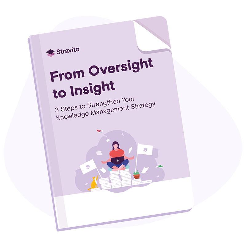 Content offer - From Oversight to Insight: 3 Steps to Strengthen Your Knowledge Management Strategy
